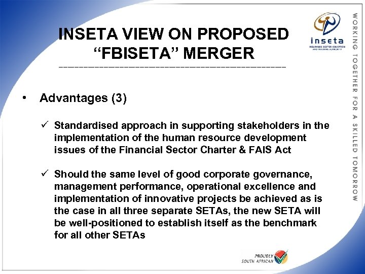 """INSETA VIEW ON PROPOSED """"FBISETA"""" MERGER ___________________________________________________ • Advantages (3) ü Standardised approach in"""