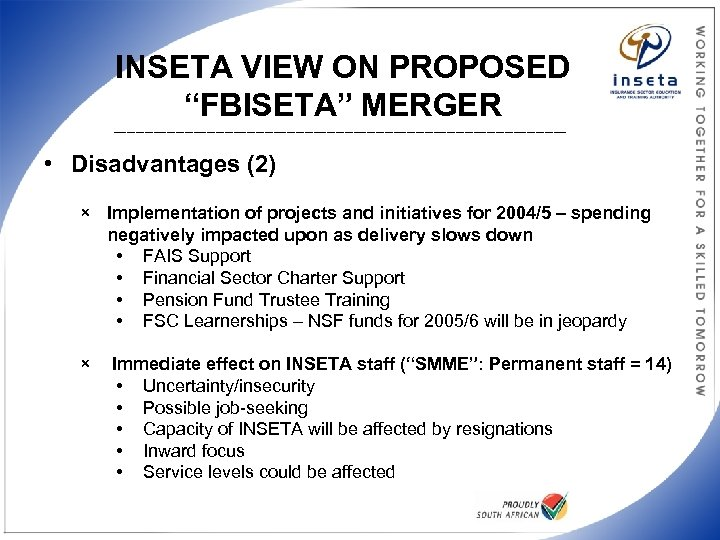 """INSETA VIEW ON PROPOSED """"FBISETA"""" MERGER ___________________________________________________ • Disadvantages (2) × Implementation of projects"""