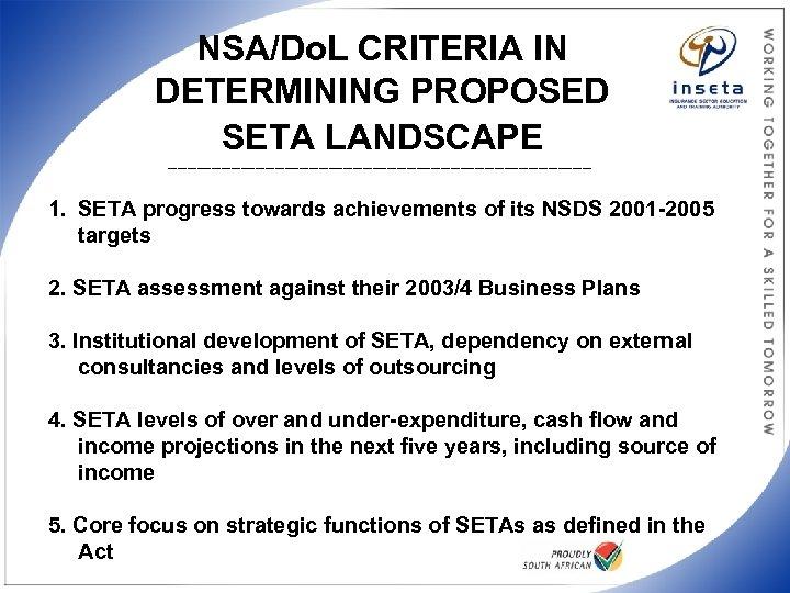 NSA/Do. L CRITERIA IN DETERMINING PROPOSED SETA LANDSCAPE ____________________________________________ 1. SETA progress towards achievements