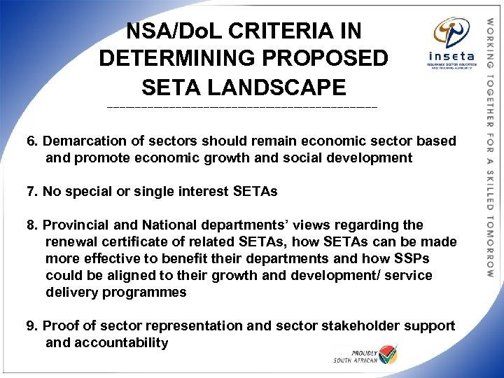 NSA/Do. L CRITERIA IN DETERMINING PROPOSED SETA LANDSCAPE ____________________________________________ 6. Demarcation of sectors should