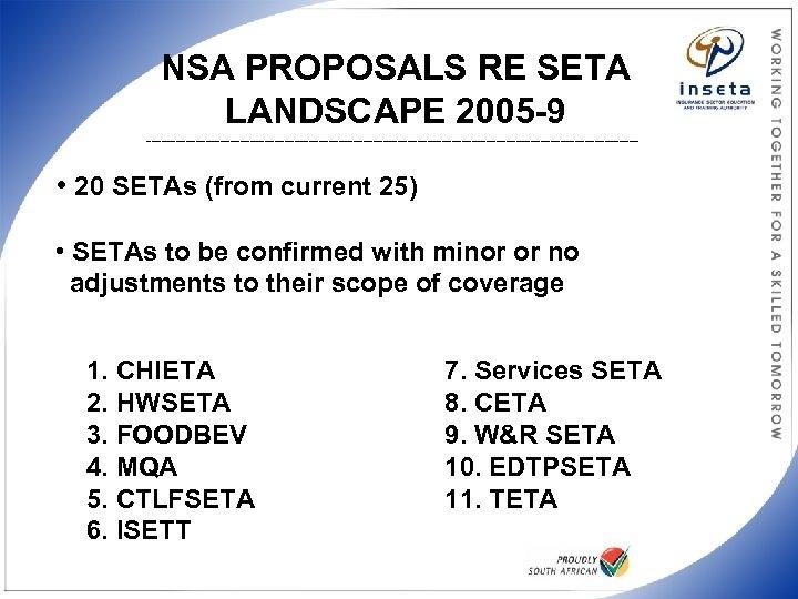 NSA PROPOSALS RE SETA LANDSCAPE 2005 -9 __________________________________________________ • 20 SETAs (from current 25)