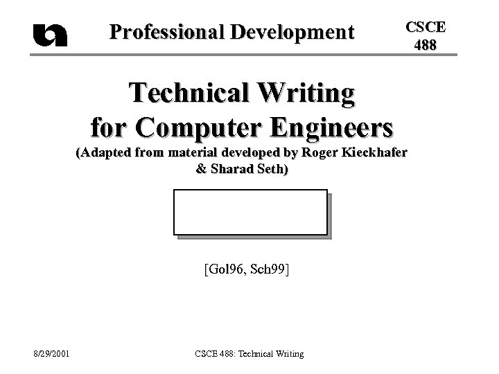 Professional Development CSCE 488 Technical Writing for Computer Engineers (Adapted from material developed by