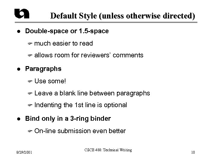 Default Style (unless otherwise directed) l Double-space or 1. 5 -space F F l