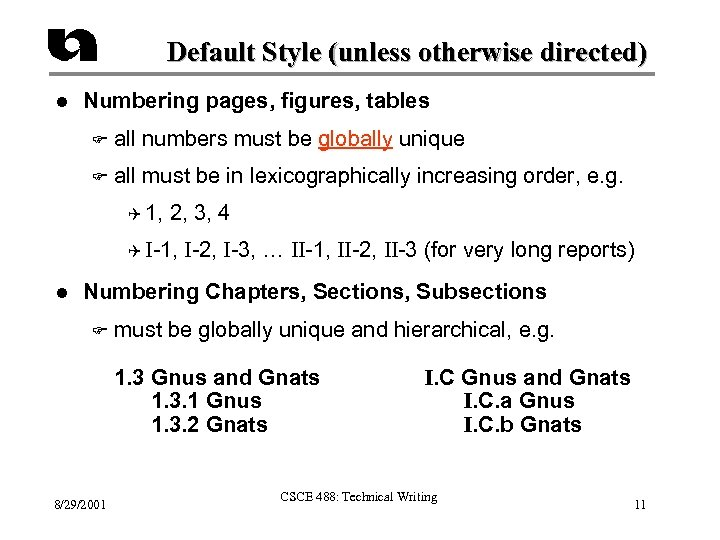 Default Style (unless otherwise directed) l Numbering pages, figures, tables F all numbers must
