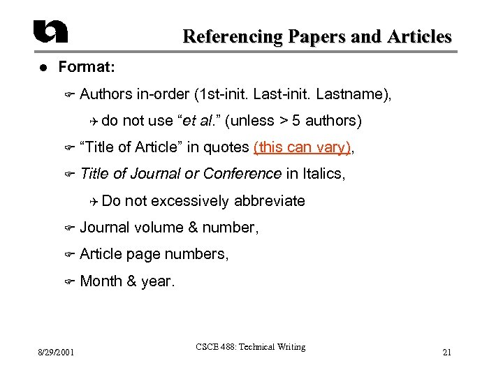 Referencing Papers and Articles l Format: F Authors in-order (1 st-init. Lastname), Q do