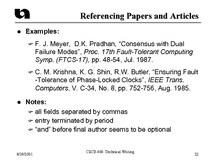 Referencing Papers and Articles l Examples: F F l F. J. Meyer, D. K.