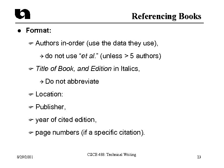 Referencing Books l Format: F Authors in-order (use the data they use), Q do