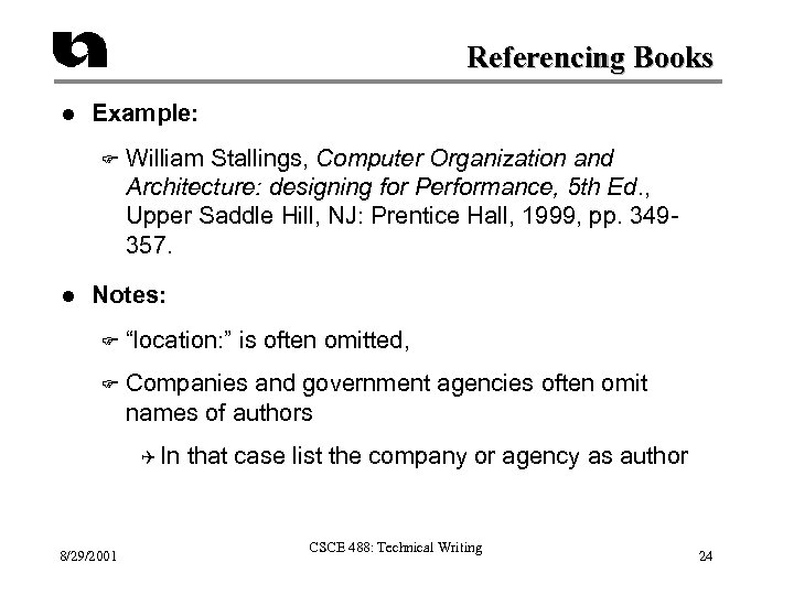 Referencing Books l Example: F l William Stallings, Computer Organization and Architecture: designing for