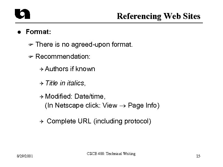Referencing Web Sites l Format: F There is no agreed-upon format. F Recommendation: Q