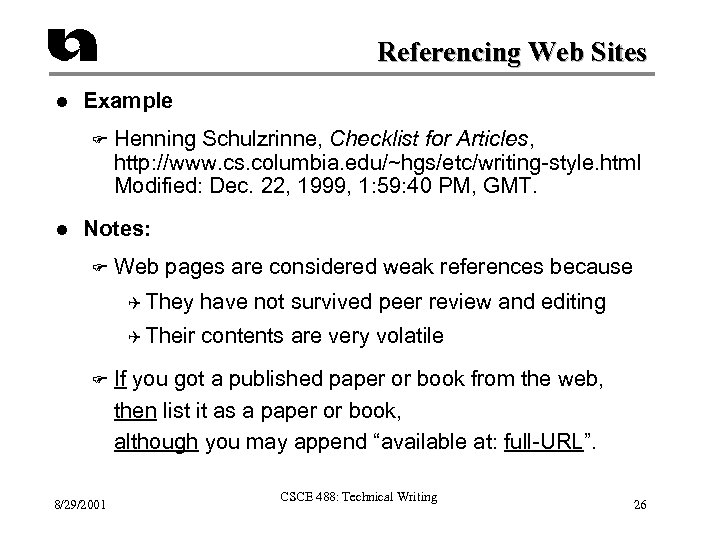 Referencing Web Sites l Example F l Henning Schulzrinne, Checklist for Articles, http: //www.
