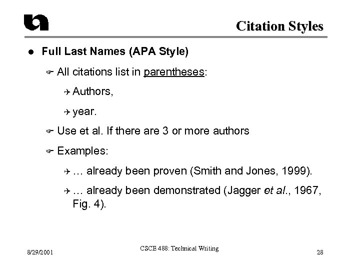Citation Styles l Full Last Names (APA Style) F All citations list in parentheses: