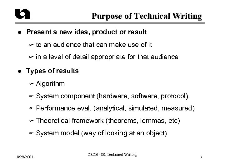 Purpose of Technical Writing l Present a new idea, product or result F F