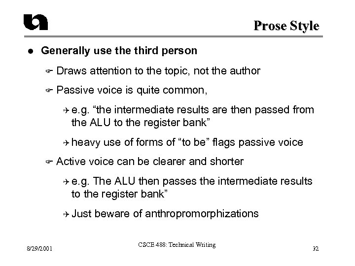 Prose Style l Generally use third person F Draws attention to the topic, not
