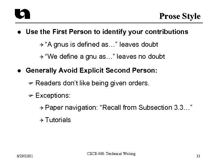 """Prose Style l Use the First Person to identify your contributions Q """"A gnus"""