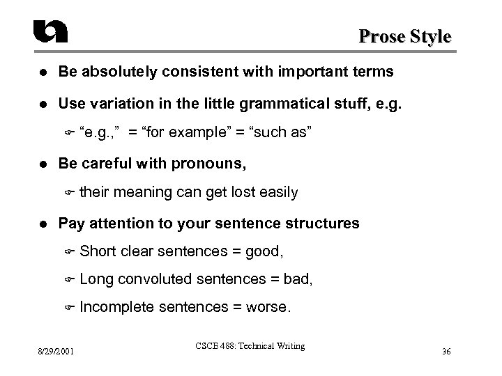 Prose Style l Be absolutely consistent with important terms l Use variation in the