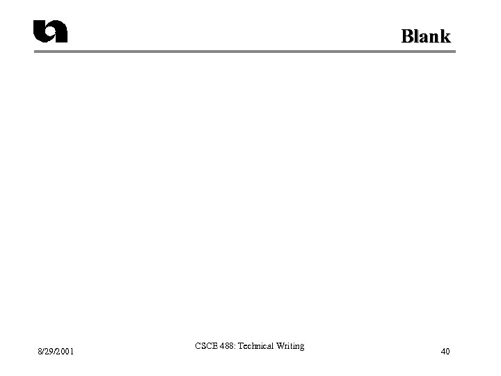Blank 8/29/2001 CSCE 488: Technical Writing 40