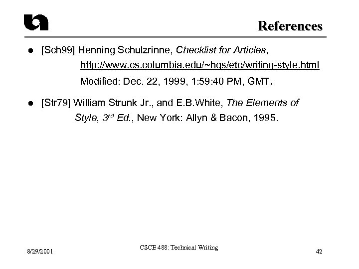 References l [Sch 99] Henning Schulzrinne, Checklist for Articles, http: //www. cs. columbia. edu/~hgs/etc/writing-style.
