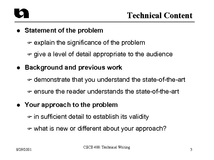 Technical Content l Statement of the problem F F l explain the significance of