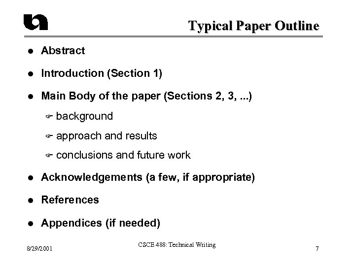 Typical Paper Outline l Abstract l Introduction (Section 1) l Main Body of the