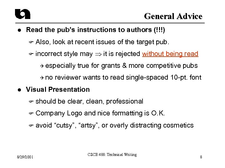 General Advice l Read the pub's instructions to authors (!!!) F Also, look at