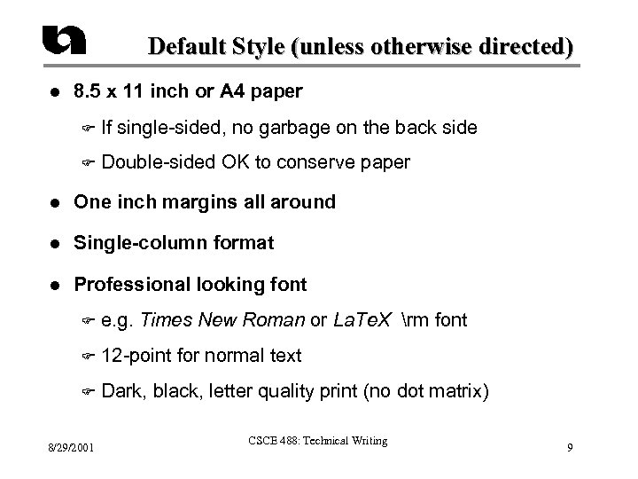 Default Style (unless otherwise directed) l 8. 5 x 11 inch or A 4
