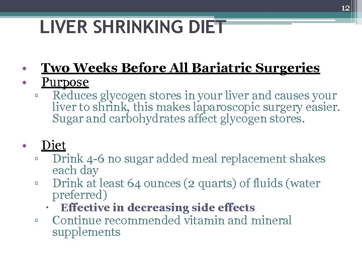 12 LIVER SHRINKING DIET • • • ▫ ▫ Two Weeks Before All Bariatric