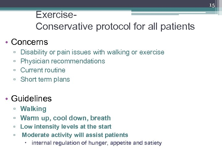 15 Exercise. Conservative protocol for all patients • Concerns ▫ ▫ Disability or pain