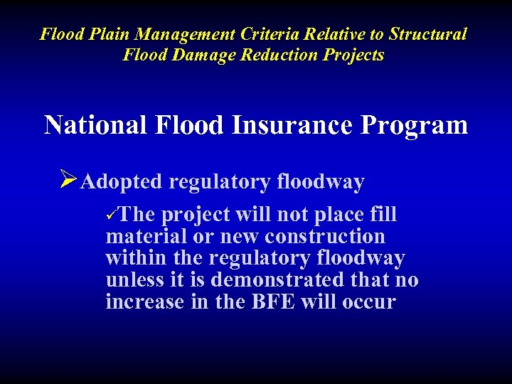Flood Plain Management Criteria Relative to Structural Flood Damage Reduction Projects National Flood Insurance