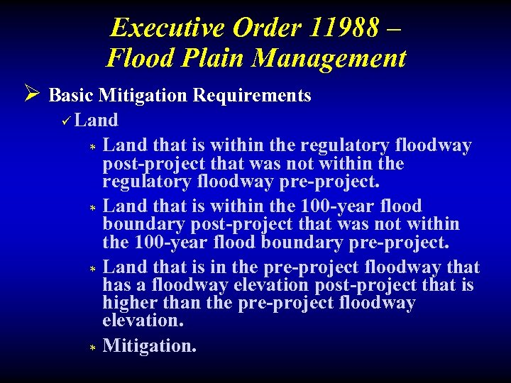 Executive Order 11988 – Flood Plain Management Ø Basic Mitigation Requirements ü Land *