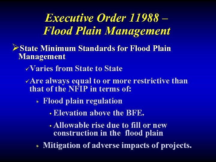 Executive Order 11988 – Flood Plain Management ØState Minimum Standards for Flood Plain Management