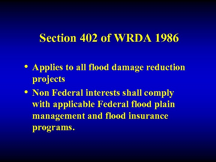 Section 402 of WRDA 1986 • Applies to all flood damage reduction • projects