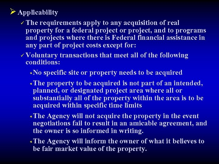 Ø Applicability The requirements apply to any acquisition of real property for a federal