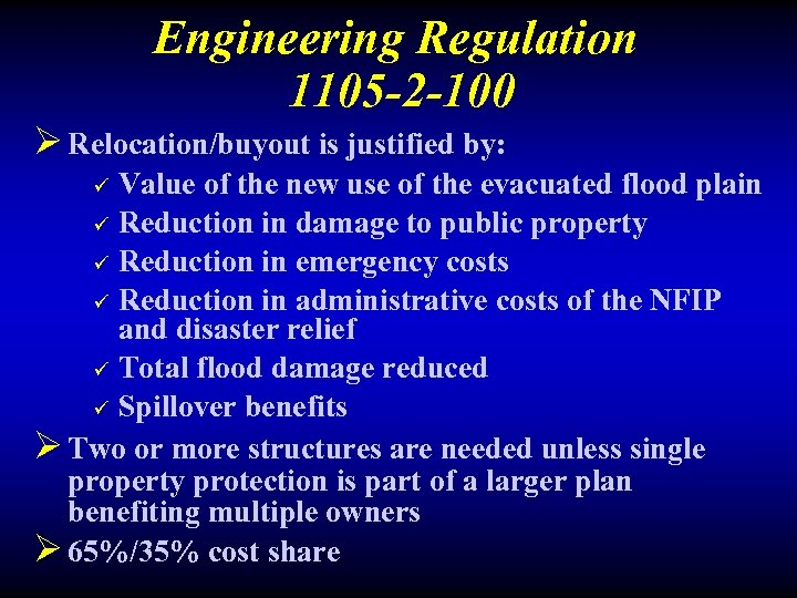 Engineering Regulation 1105 -2 -100 Ø Relocation/buyout is justified by: Value of the new