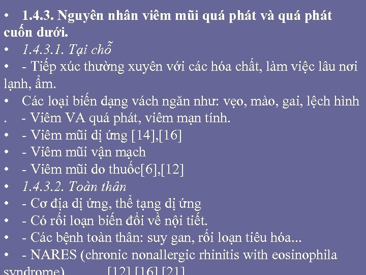 • 1. 4. 3. Nguyên nhân viêm mũi quá phát và quá phát