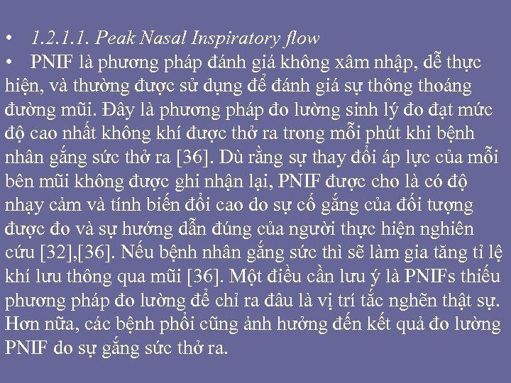 • 1. 2. 1. 1. Peak Nasal Inspiratory flow • PNIF là phương
