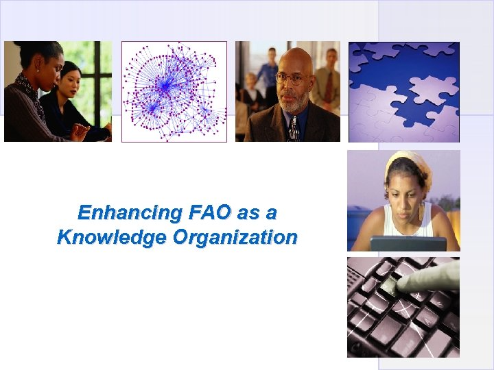 Enhancing FAO as a Knowledge Organization