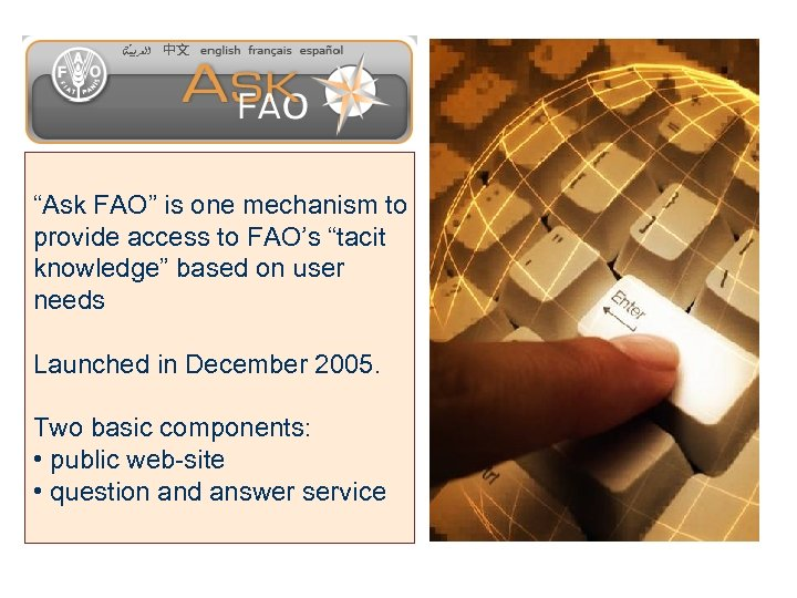 """Ask FAO"" is one mechanism to provide access to FAO's ""tacit knowledge"" based on"