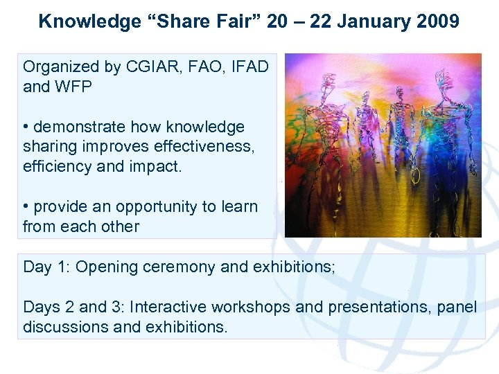 "Knowledge ""Share Fair"" 20 – 22 January 2009 Organized by CGIAR, FAO, IFAD and"