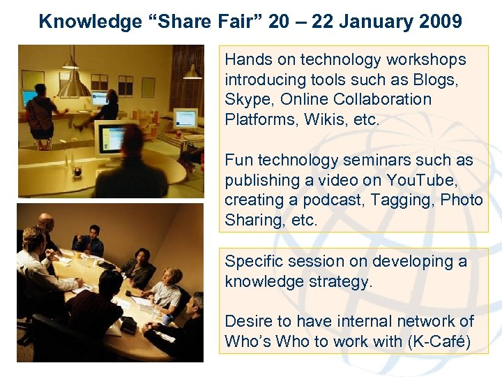"Knowledge ""Share Fair"" 20 – 22 January 2009 Hands on technology workshops introducing tools"