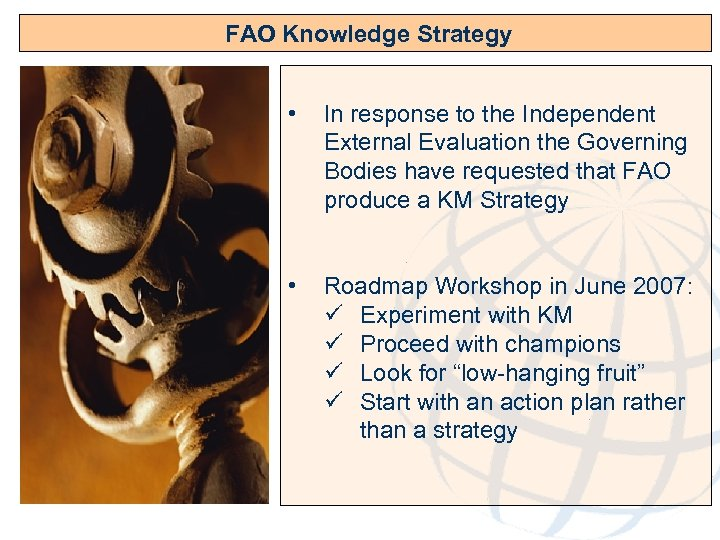 FAO Knowledge Strategy • In response to the Independent External Evaluation the Governing Bodies