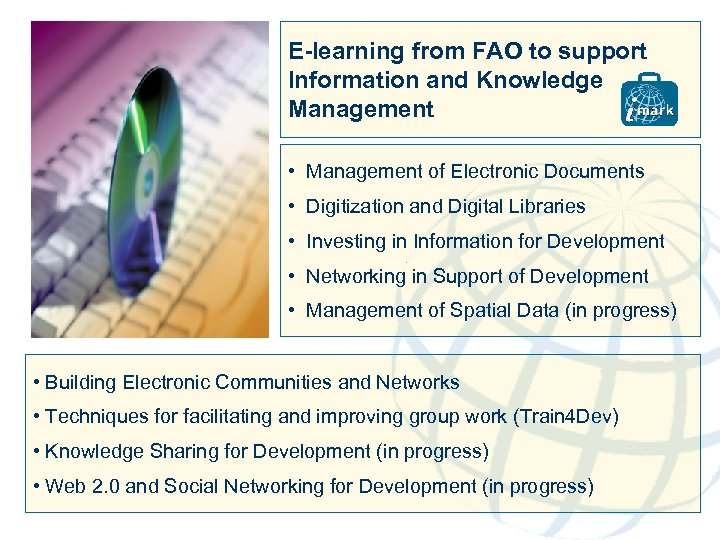 E-learning from FAO to support Information and Knowledge Management • Management of Electronic Documents