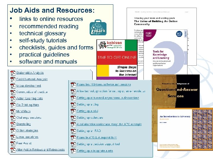 Job Aids and Resources: • links to online resources • • • recommended reading
