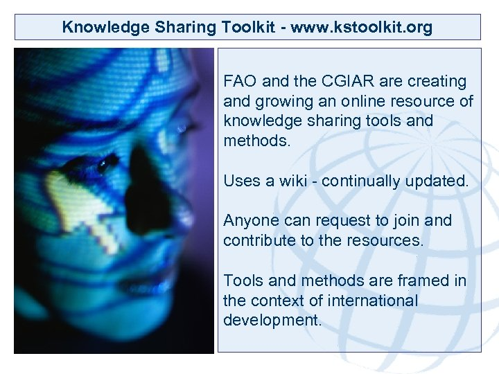 Knowledge Sharing Toolkit - www. kstoolkit. org FAO and the CGIAR are creating and