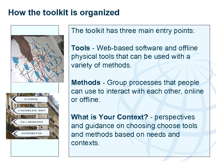 How the toolkit is organized The toolkit has three main entry points: Tools -