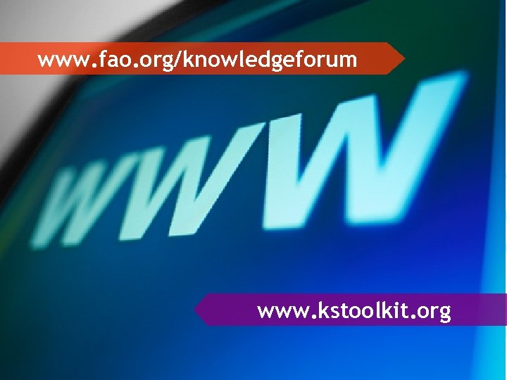 www. fao. org/knowledgeforum www. kstoolkit. org