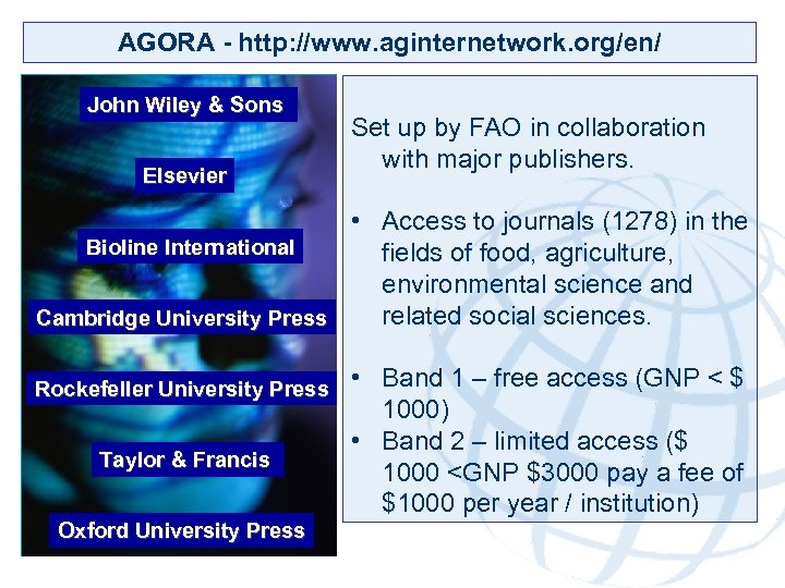AGORA - http: //www. aginternetwork. org/en/ John Wiley & Sons Elsevier Set up by