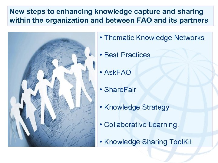 New steps to enhancing knowledge capture and sharing within the organization and between FAO