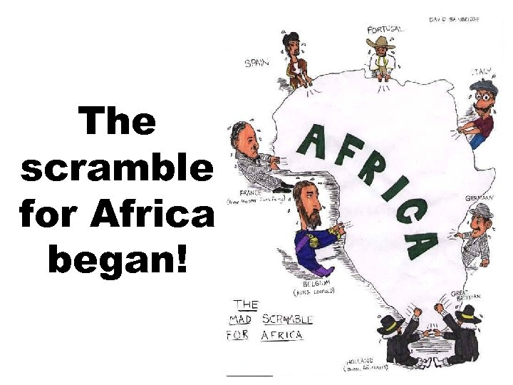 The scramble for Africa began!