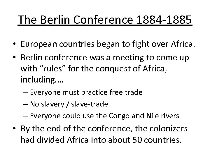 The Berlin Conference 1884 -1885 • European countries began to fight over Africa. •