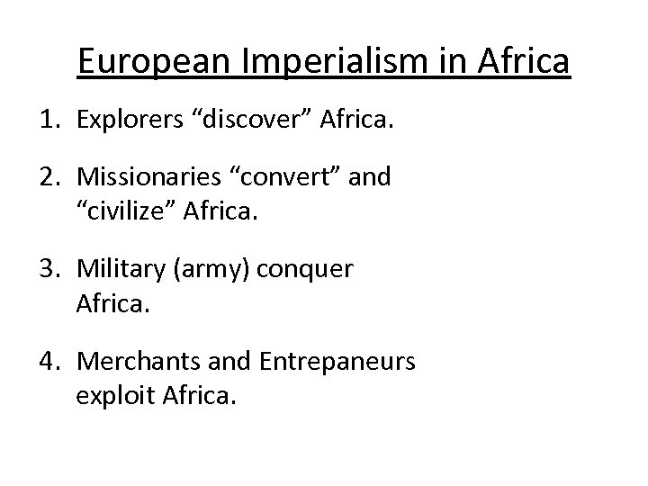 """European Imperialism in Africa 1. Explorers """"discover"""" Africa. 2. Missionaries """"convert"""" and """"civilize"""" Africa."""